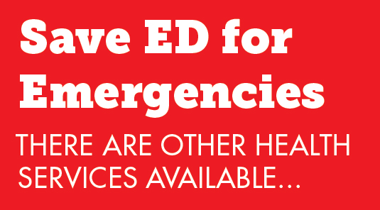 Save ED for Emergencies